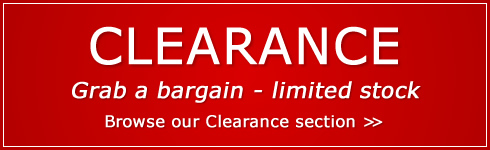 Clearance - Grab a bargain - limited stock - browse our Clearance section >>