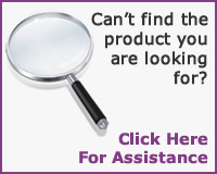 Can't find the product you are looking for? Click Here For Assistance